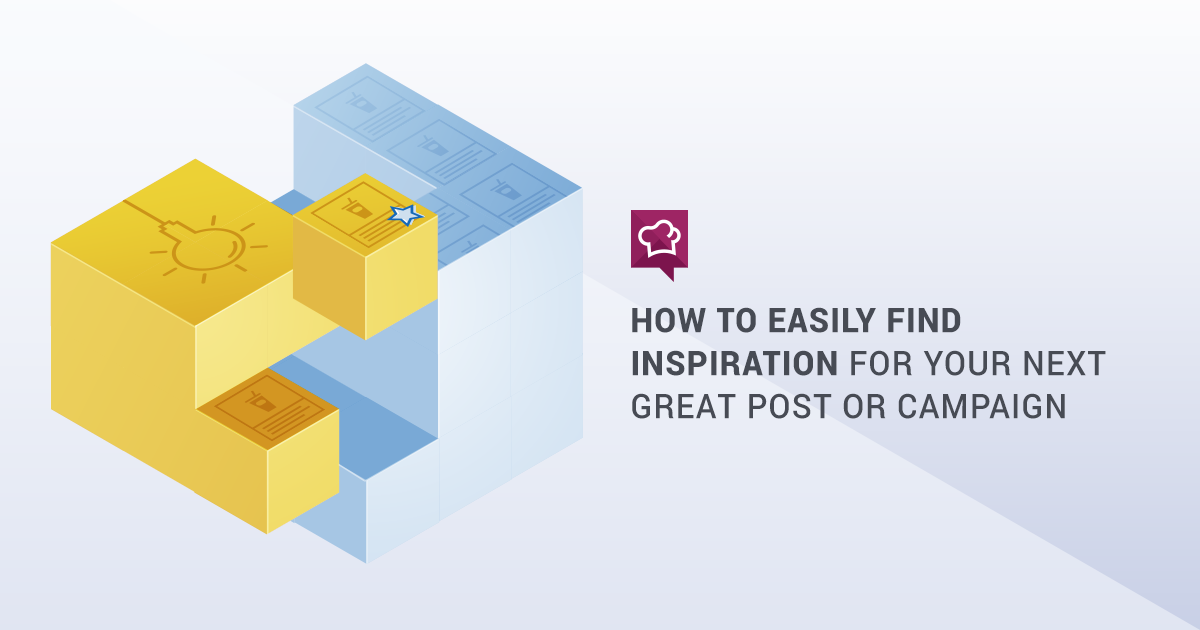 How to Easily Find Inspiration for Your next Great Post or Campaign