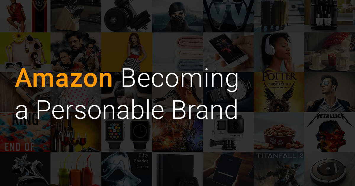 Amazon: Becoming a Personable Brand