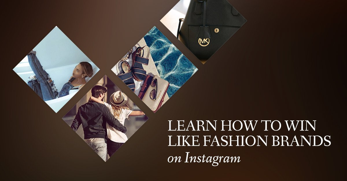 How Fashion Brands Win on Instagram