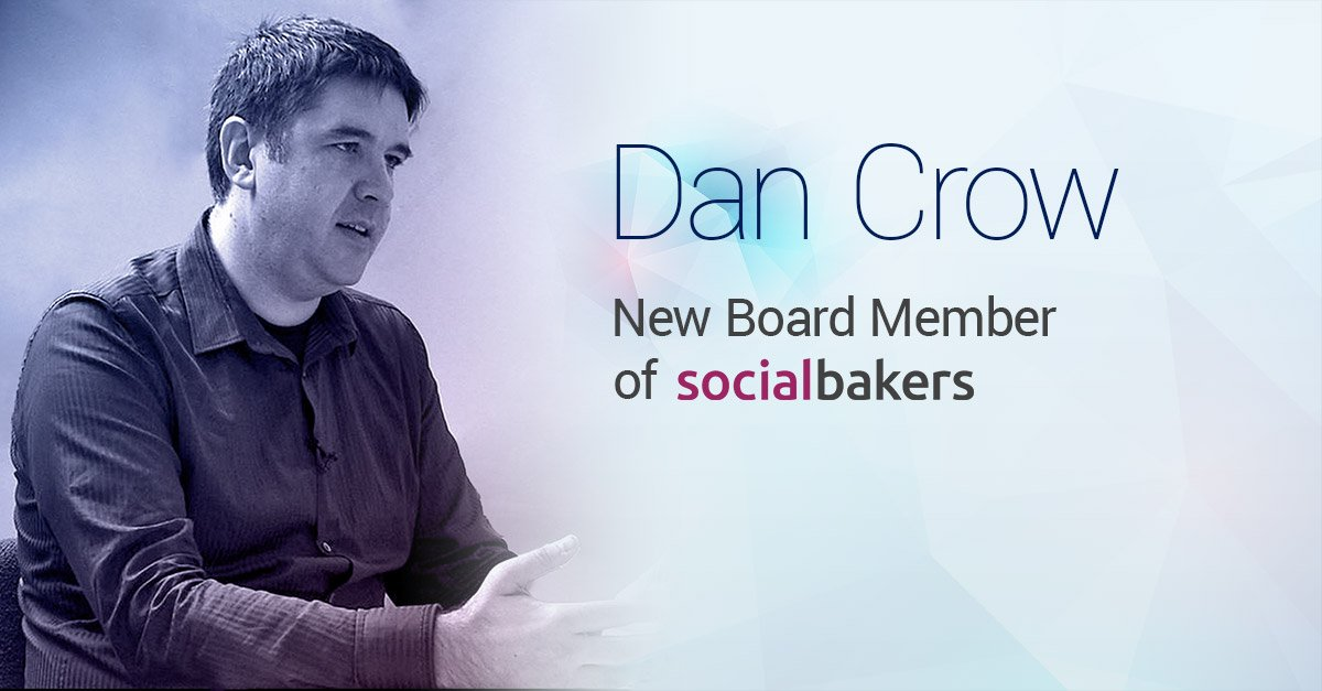 Socialbakers Welcomes Dr. Dan Crow to our Board
