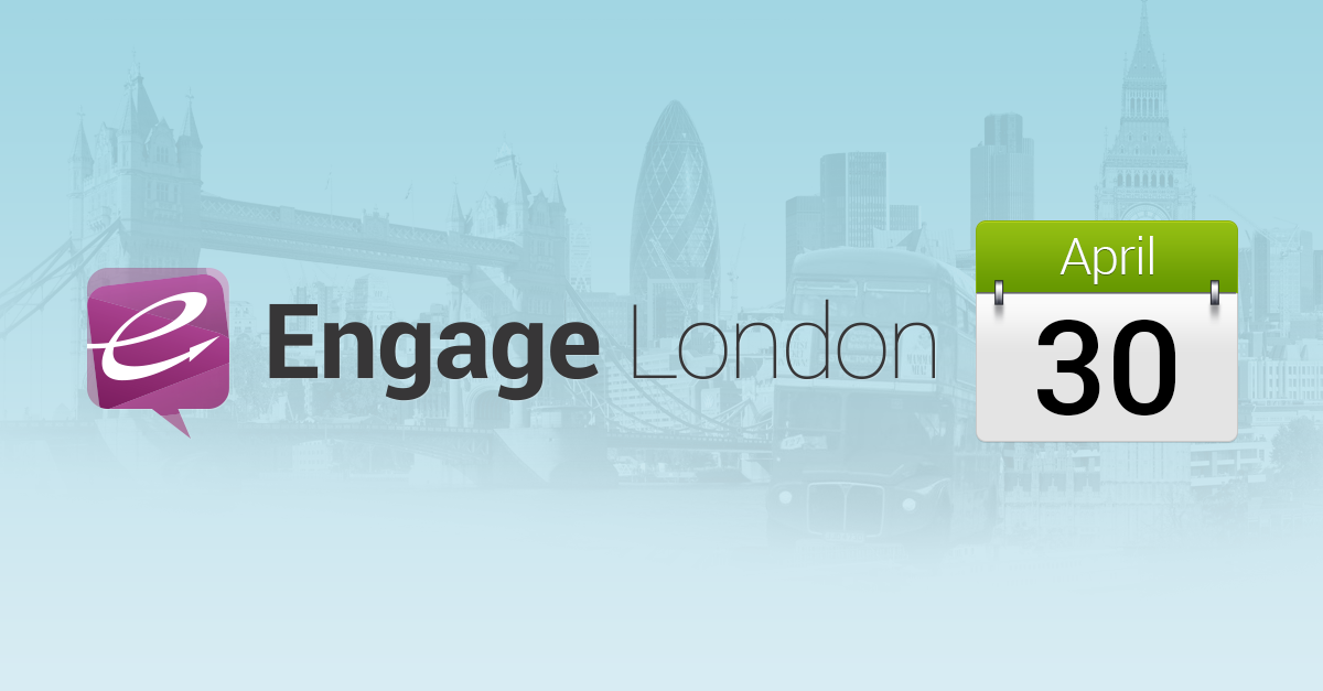 Engage London 2014: Social Marketers, It's Time to Step Up Your Game!