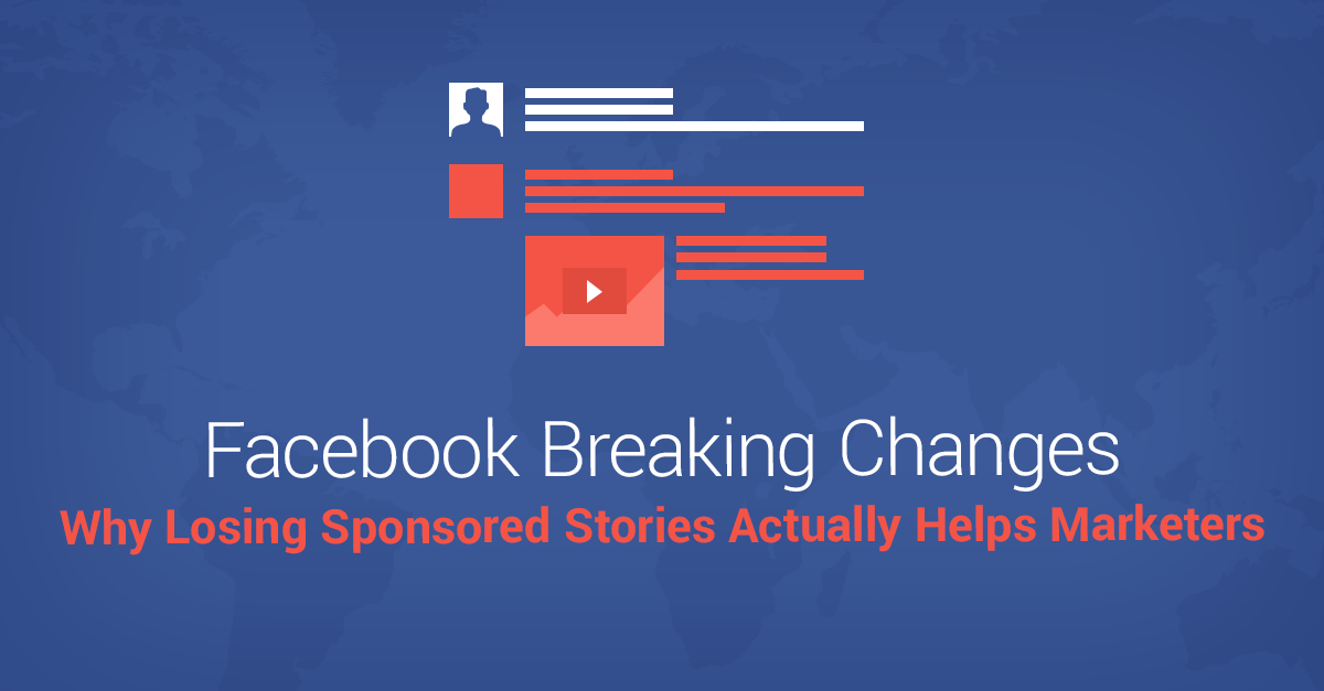 Facebook Breaking Changes: Why Losing Sponsored Stories Actually Helps Marketers