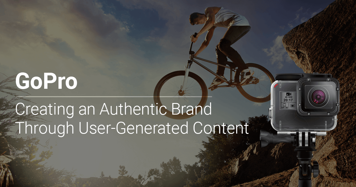 GoPro: Creating an Authentic Brand Through User-Generated Content