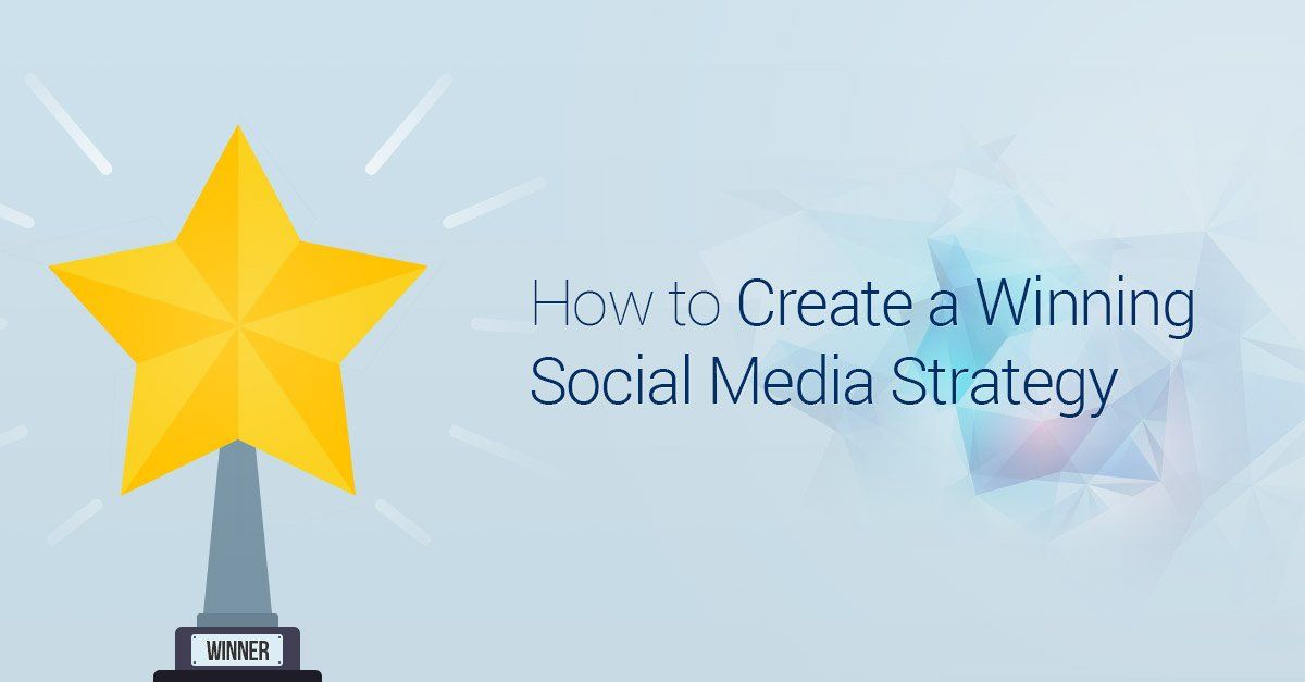 How to Create a Winning Social Media Strategy in 5 Steps