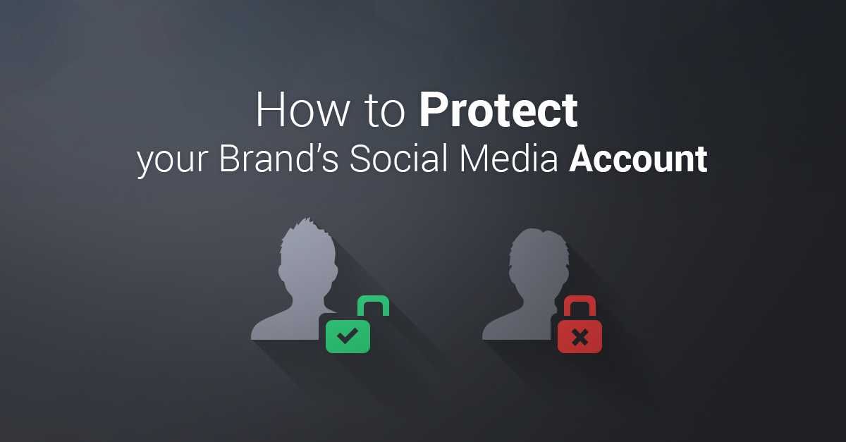 How to Protect your Brand's Social Media Account