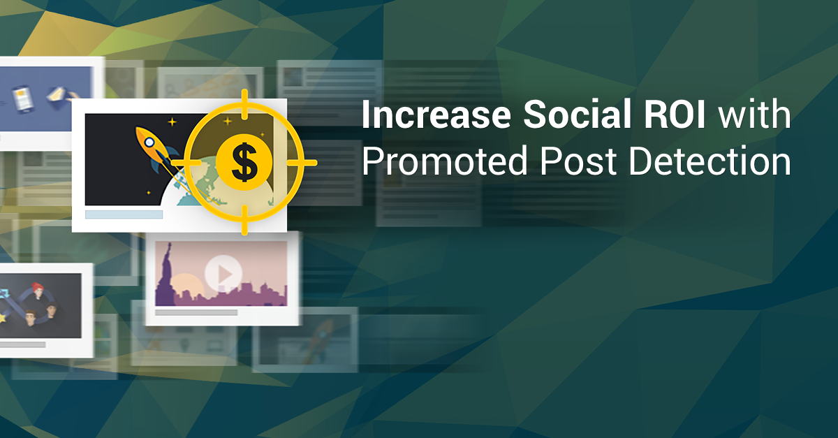Promoted Post Detection: Get More From Your Social Spend