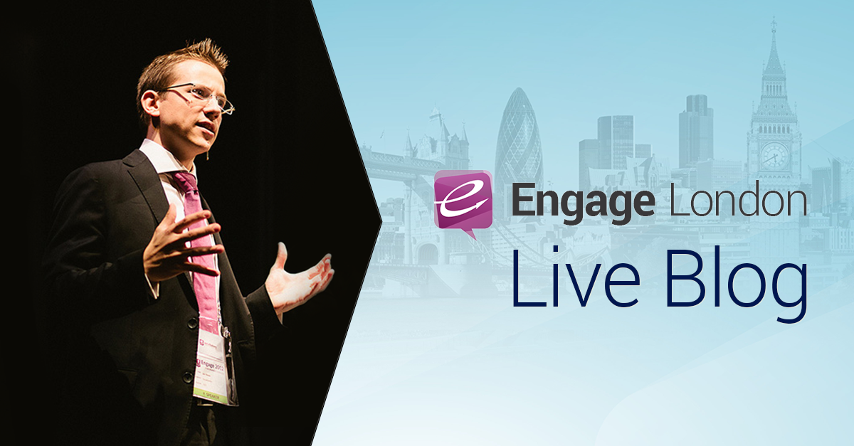 Live Coverage of Engage London 2014!