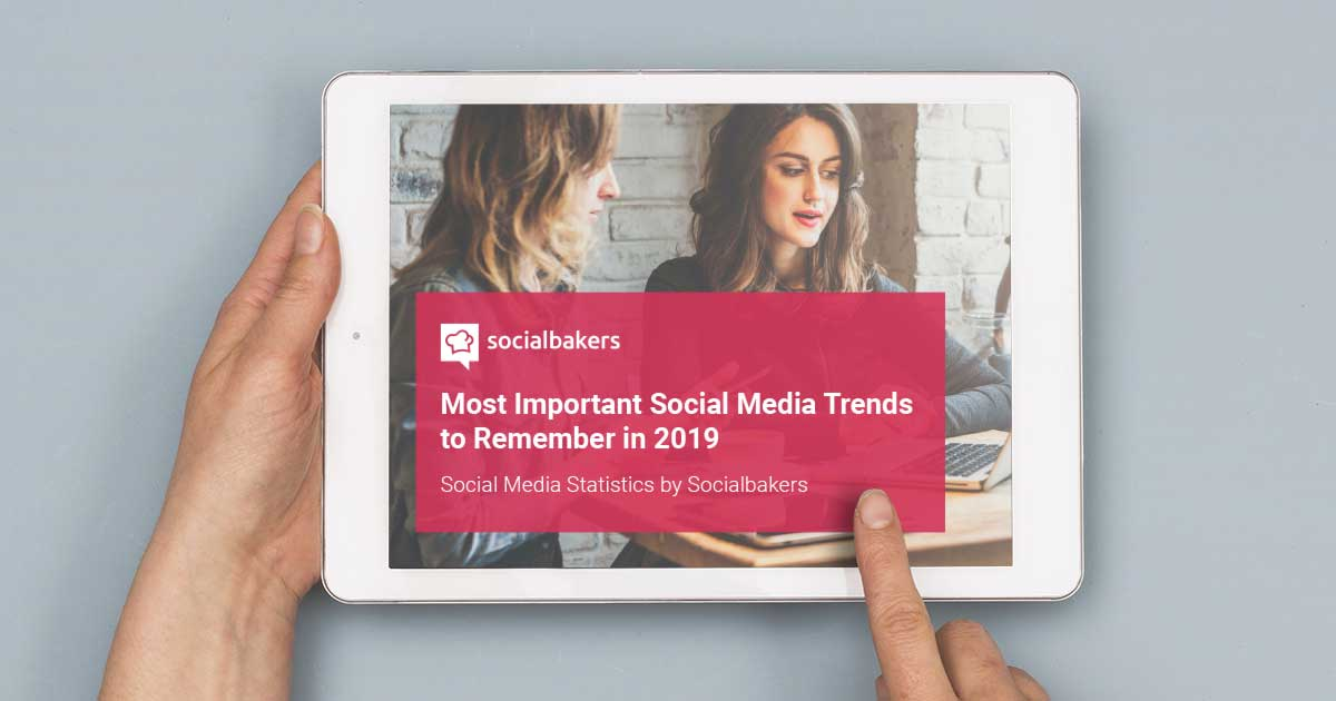 Most Important Social Media Trends to Remember in 2019
