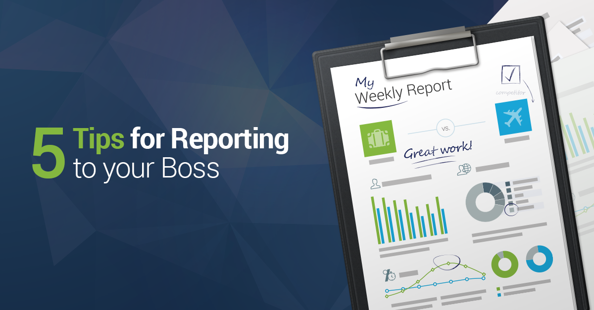 5 Tips For Reporting to Your Boss