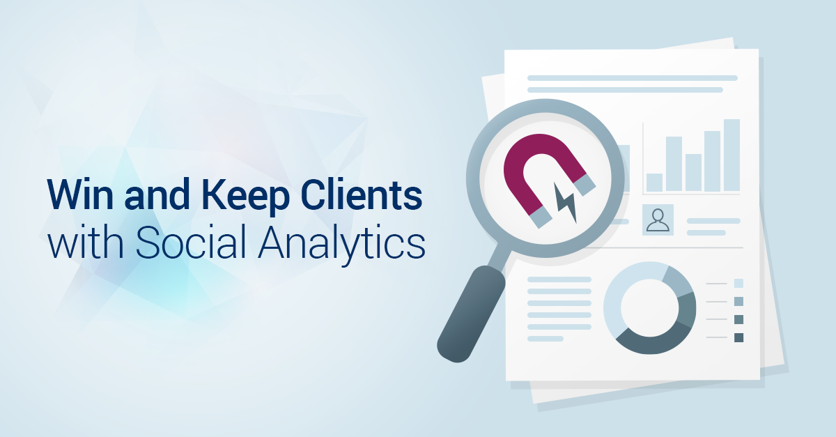 How Agencies Can Win and Keep Clients with Social Analytics