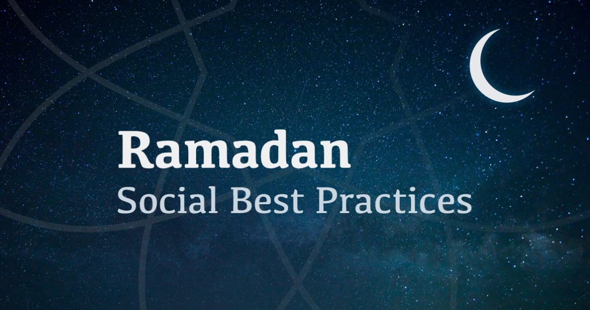 Ramadan on Social: Lessons For Special Event Marketing