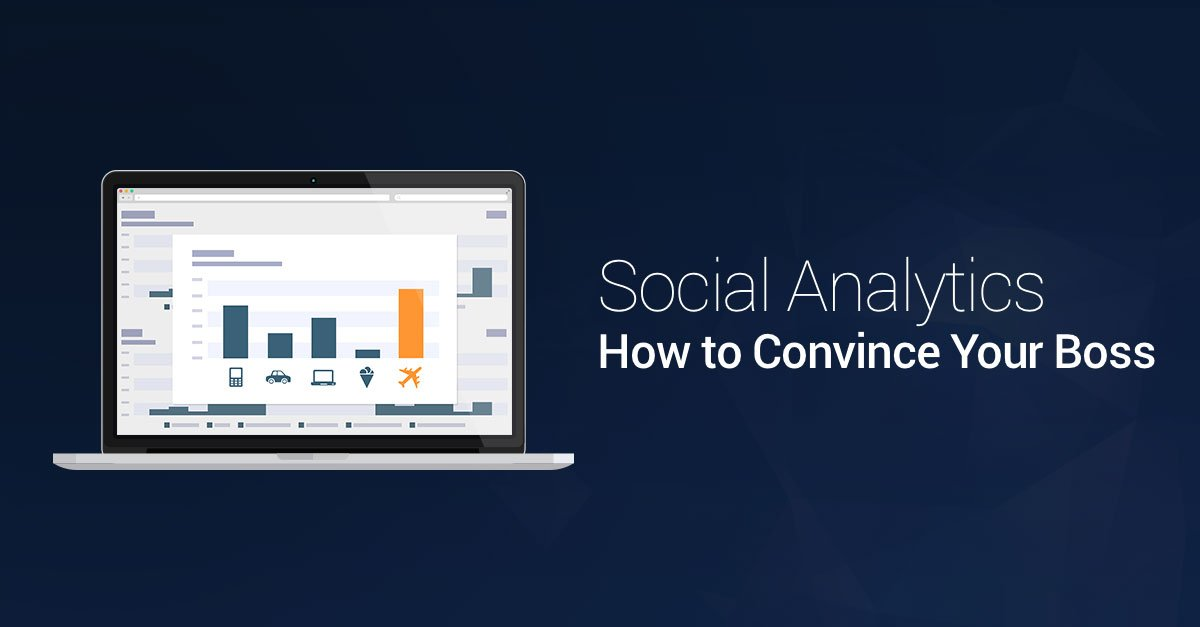 How to Get Your Boss to Say Yes to Social Analytics