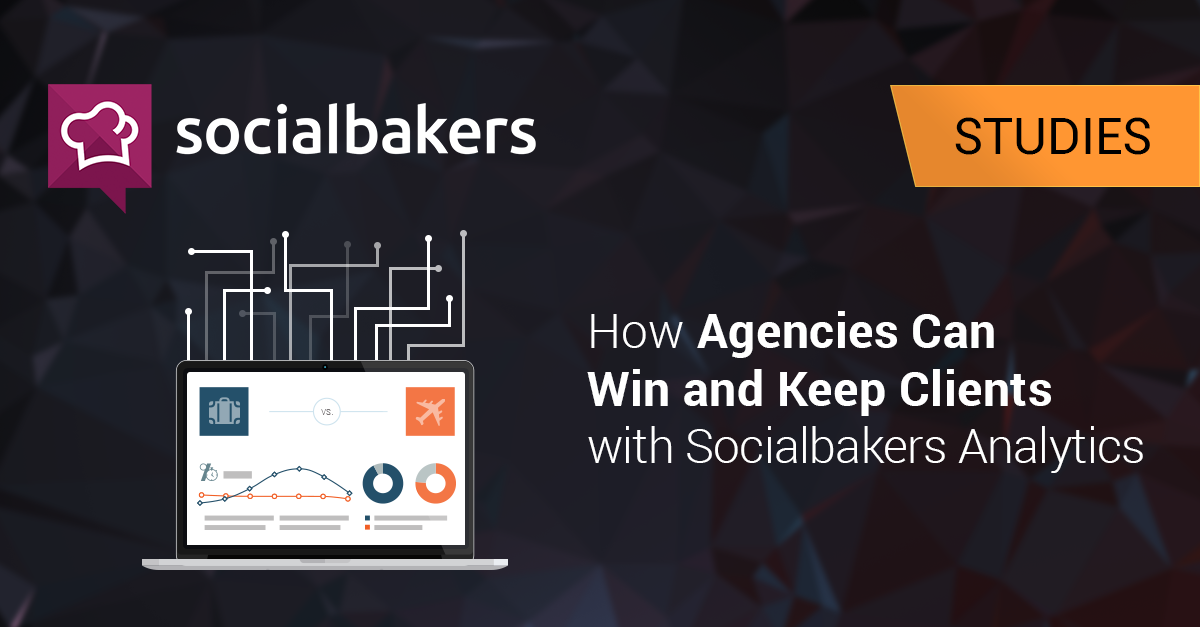 How Agencies Can Win and Keep Clients with Socialbakers Analytics