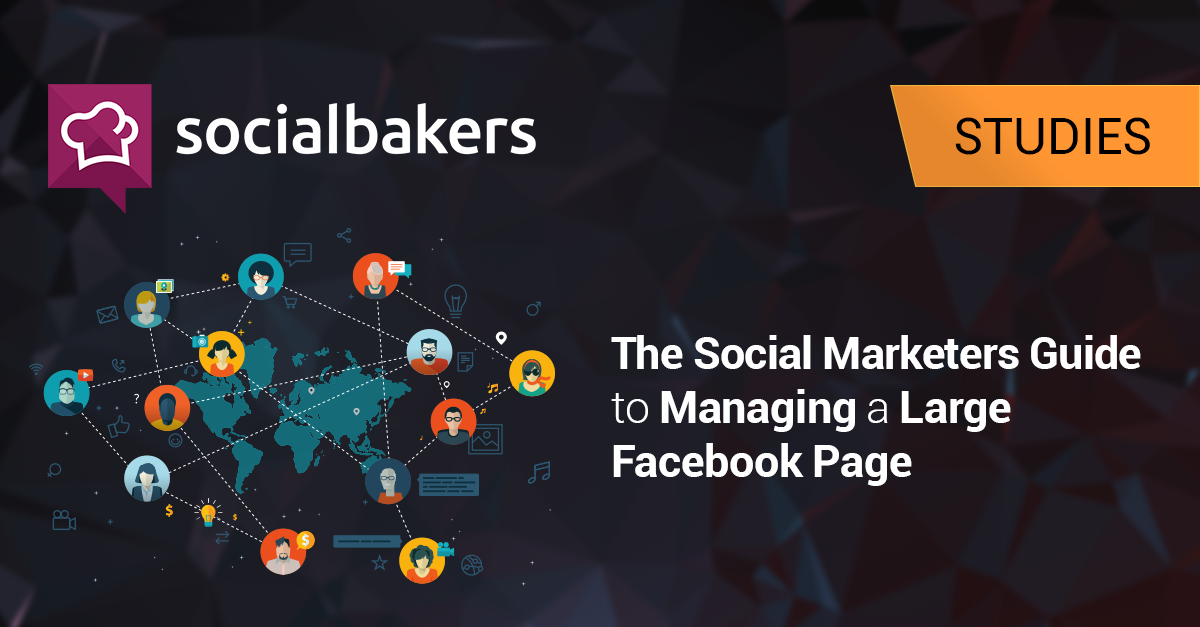 The Socialbakers Guide to Managing Large Facebook Pages