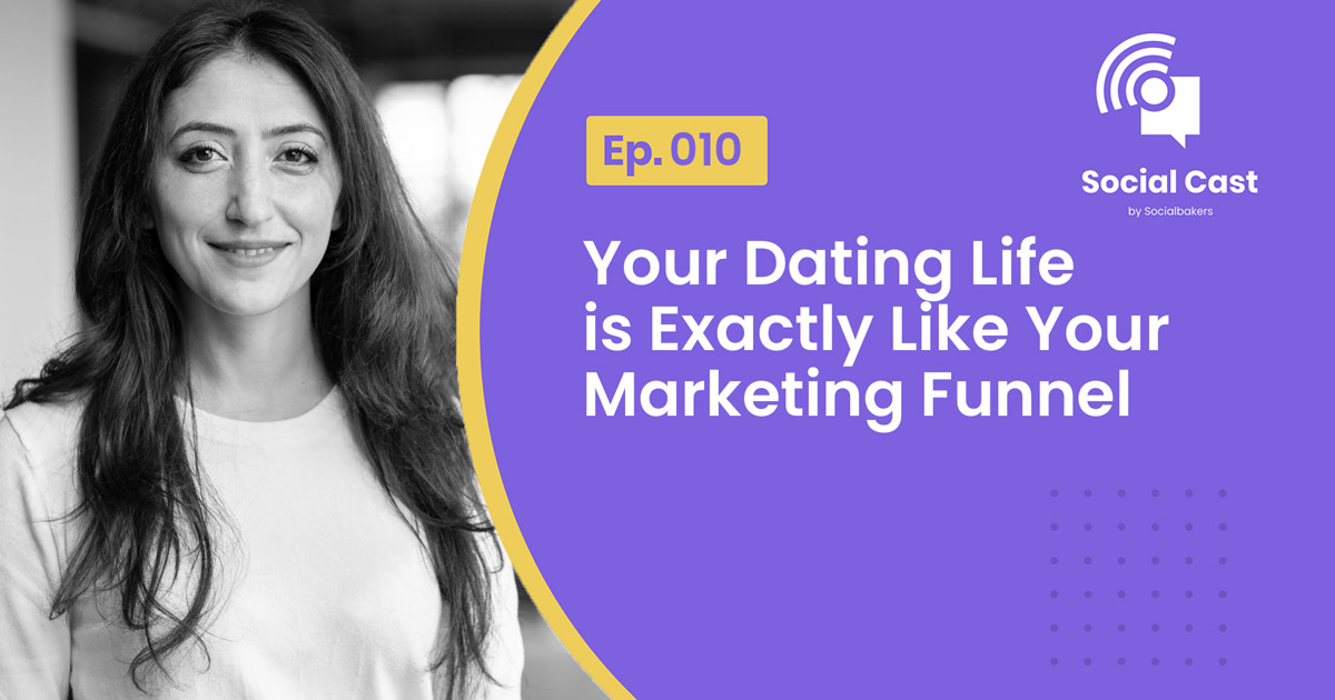 Your Dating Life Is Exactly Like Your Marketing Funnel – Social Cast Ep. 10