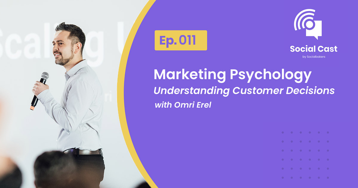Marketing Psychology: Understanding Customer Decisions – Social Cast Ep. 11
