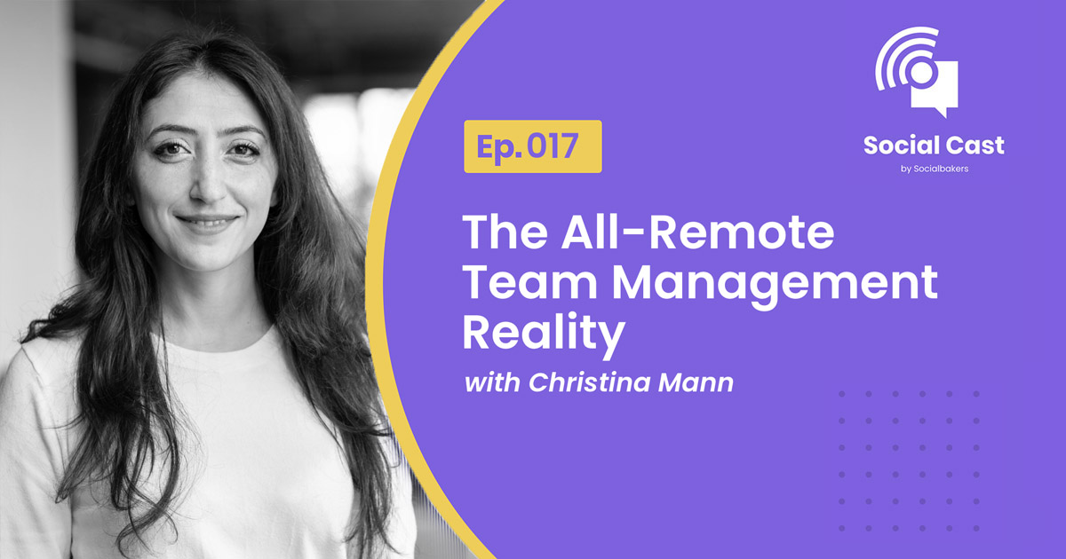 The All-Remote Team Management Reality – Social Cast Ep. 17