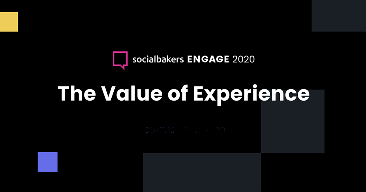 The Value of Experience: Highlights From Socialbakers Engage