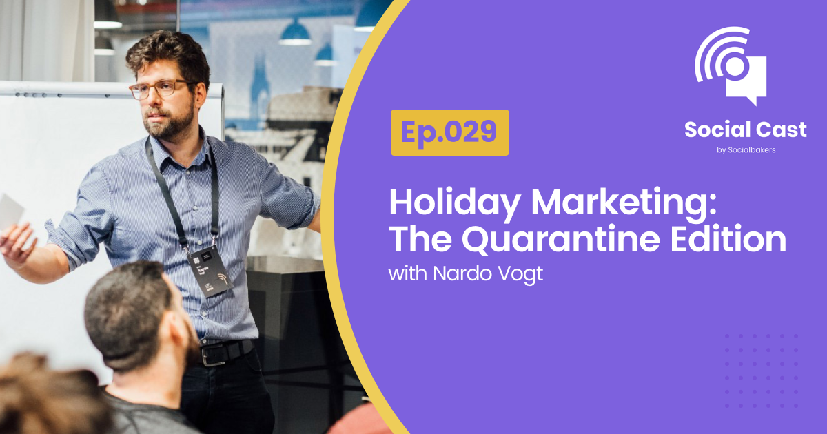 Holiday Marketing: The Quarantine Edition – Social Cast Ep. 29