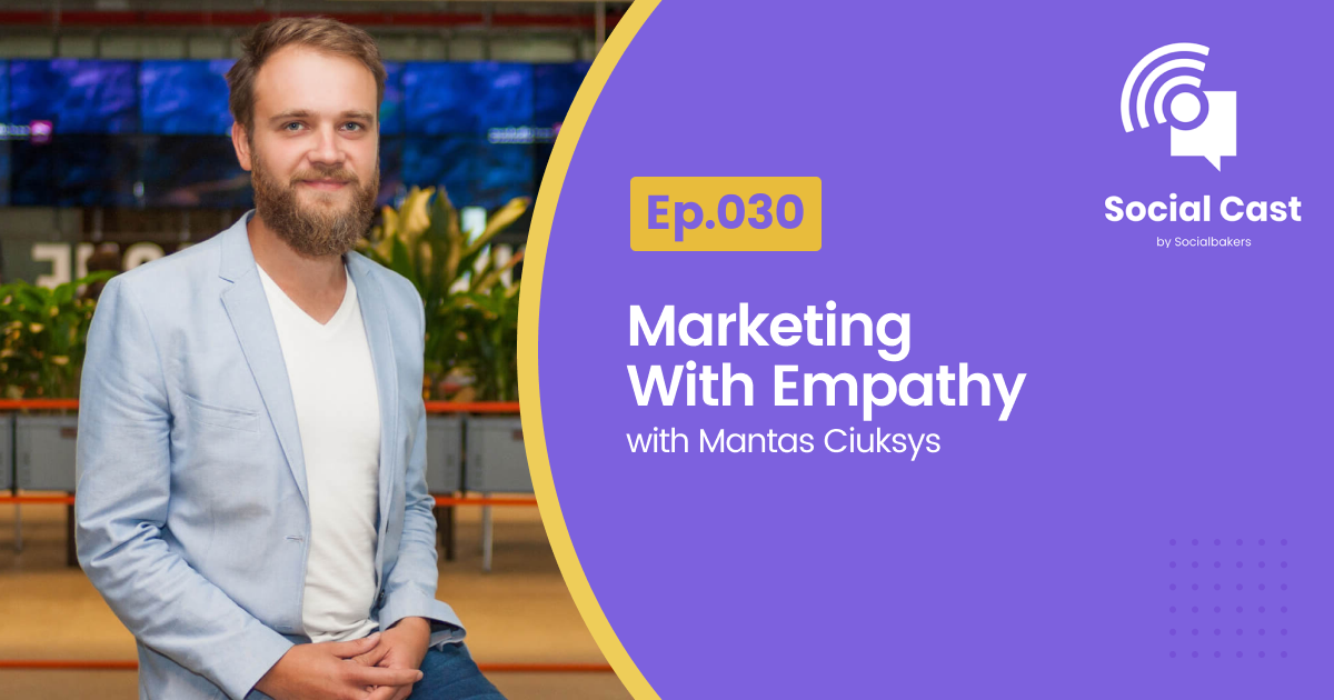 Marketing With Empathy – Social Cast Ep. 30