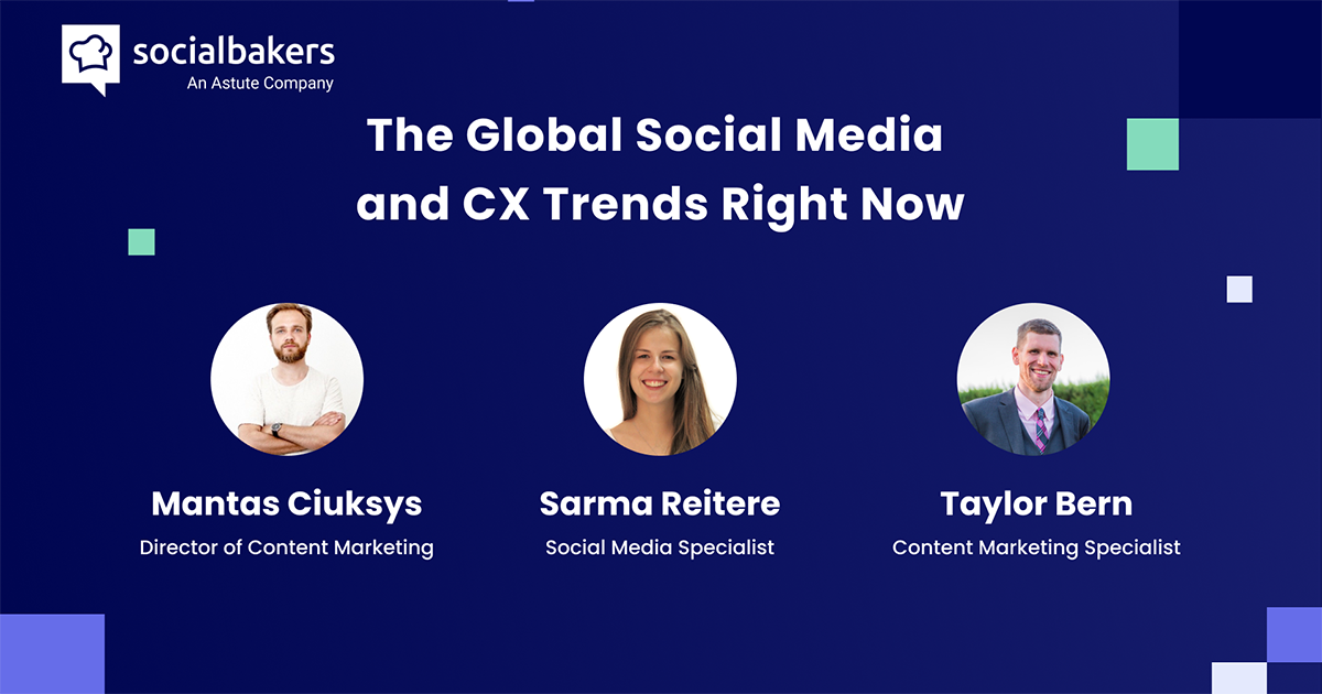 Webinar: The Global Social Media and CX Trends Right Now
